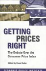 Getting Prices Right: The Debate over the Accuracy of the Consumer Price Index (Economic Policy Institute)