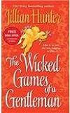 The Wicked Games of a Gentleman: A Novel (0345487605) by Hunter, Jillian