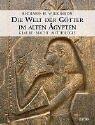Die Welt der G�tter im alten �gypten:...