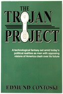 The Trojan Project: A Novel of Intrigue About Reshaping America