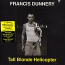 Francis Dunnery - Tall Blonde Helicopter - Zortam Music