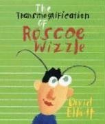 Amazon.com: The Transmogrification of Roscoe Wizzle (9780763611736): David Elliott, Vladimir Radunsky: Books
