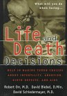 Life and Death Decisions: Help in Making Tough Choices About Infertility, Abortion, Birth Defects, And AIDS