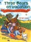Three Bears on Vacation (0769631541) by Adams, Georgie