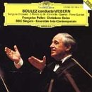 Boulez Conducts Webern Orchestral Vocal Chamber Works by Deutsche Grammophon