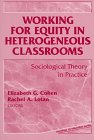 Working for Equity in Heterogeneous Classrooms: Sociological Theory in Practice (Sociology of Education Series (New York, N.Y.).)