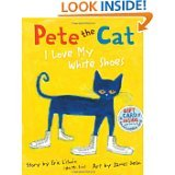 Pete the Cat I Love My White Shoes with Read Along CD