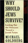img - for Why Should Jews Survive?: Looking Past the Holocaust Toward a Jewish Future book / textbook / text book