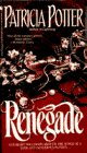 Renegade (0553561995) by Potter, Patricia