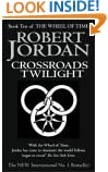 Crossroads Of Twilight: Book 10 of the Wheel of Time: 10/11