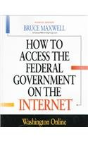 How to Access the Federal Government on the Internet: Washington Online