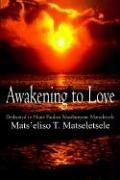 Awakening to Love: Dedicated to Ntate Paulosi Masibunyane Matseletsele