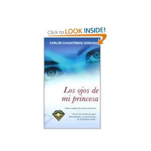 Ojos de Mi Princesa (Spanish Edition) Carlos Cuauhtemoc Sanchez