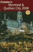 Frommer's Montreal & Quebec City 2008 (Frommer's Complete Guides)