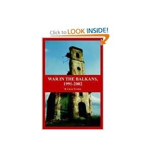 War in the Balkans, 1991-2002 R. Craig Nation
