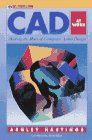 img - for CAD at Work: Making the Most of Computer-Aided Design (Mcgraw-Hill Series on Visual Technology) book / textbook / text book