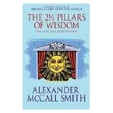 The 21/2 Pillars of Wisdomby Alexander McCall Smith