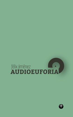 Audioeuforia (Segunda Edicion): Fonografias e interferencias (Selecciona Tu Portada) (Volume 1)