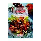 Salate. Mit Lust und Liebe: Geschichte, Sorten, Küchenpraxis und Rezepte aus aller Welt
