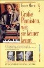 grosse-pianisten-wie-sie-keiner-kennt-horowitz-van-cliburn-rubinstein-und-andere-kunstler