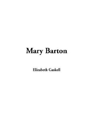 Mary Barton Free Book Notes, Summaries, Cliff Notes and Analysis