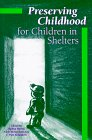 Preserving Childhood for Children in Shelters