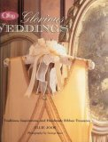 Offray Glorious Weddings: Traditions, Inspirations and Handmade Ribbon Treasures