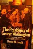 The Presidency of George Washington (The Norton library) (0393007731) by McDonald, Forrest