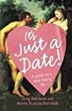 It s Just a Date: A Guide to a Sane Dating Life (0007233205) by Greg Behrendt