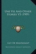Une Vie and Other Stories V5 (1909)