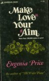 Make Love Your Aim (0310313112) by Price, Eugenia