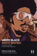 Write Black, Write British: From Post Colonial to Black British Literature