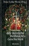 Alte Hessische Weihnachtsgeschichten - Heinz-Lothar Worm