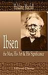img - for Ibsen: the Man, His Art & His Significance. Illustrated by Joseph Simpson book / textbook / text book