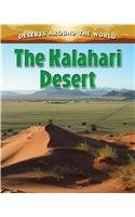The Kalahari Desert (Deserts Around the World)