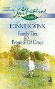 Family Ties & Promise of Grace (Love Inspired Classics)