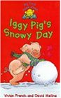 Iggy Pig's Snowy Day (My First Read Alones)