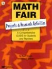 Math Fair: Projects and Research Activities: A Comprehensive Guide for Students and Teachers (Middle Grades)