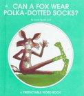 Can a Fox Wear Polka-Dotted Socks? (A Predictable Word Book)