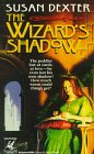 The Wizard's Shadow by Susan Dexter
