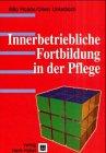 Innerbetriebliche Fortbildung (IBF) - Ein Praxishandbuch für Pflegende - Milo Picado, Oliver Unkelbach