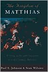 img - for The Kingdom of Matthias (text only) by P.E. Johnson, S.Wilentz book / textbook / text book