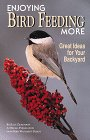 img - for Enjoying Bird Feeding More: Great Ideas for Your Backyard book / textbook / text book