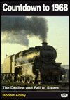 img - for Countdown to 1968: The Decline and Fall of Steam book / textbook / text book