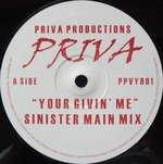PRIVA - Your Givin' Me - 12 inch 45 rpm