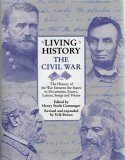 Living History: The Civil War the History of the War Between the States in Documents, Essays, Letters, Songs, Poems