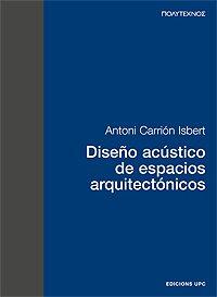 Diseño acústico de espacios arquitectónicos (Politecnos)