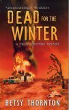 Dead for the Winter, Betsy Thornton