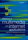 img - for Dictionary of Multimedia and Internet Applications: A Guide for Developers and Users book / textbook / text book