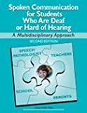 img - for Spoken Communication for Students Who Are Deaf or Hard of Hearing: A Multidisciplinary Approach book / textbook / text book